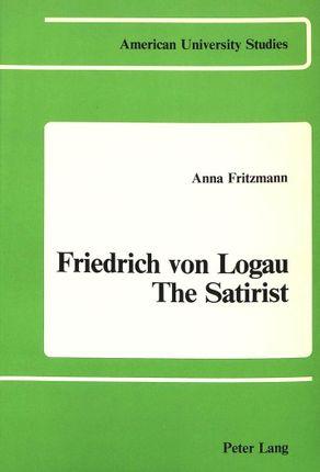Friedrich von Logau - The Satirist