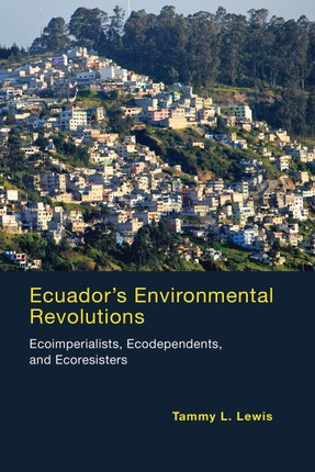 Ecuador's Environmental Revolutions