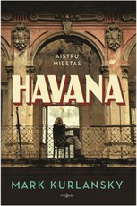 Havana. Aistrų miestas