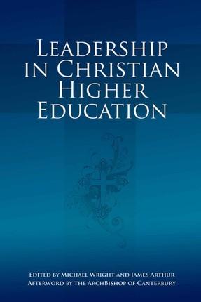 Leadership in Christian Higher Education