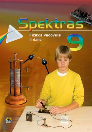 Spektras 9. Fizikos vadovėlis 9 kl., II d.