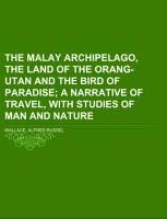 The Malay Archipelago, the land of the orang-utan and the bird of paradise Volume 2