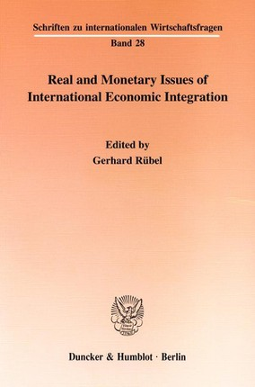 Real and Monetary Issues of International Economic Integration.
