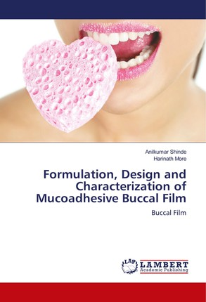 Formulation, Design and Characterization of Mucoadhesive Buccal Film