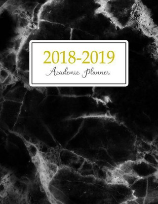 2018 - 2019 Academic Planner: Weekly and Monthly Student Planner Yearly Schedule Journal Agenda (August 2018 - July 2019) Black Marble