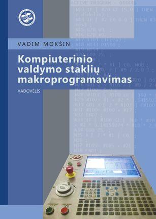 Kompiuterinio valdymo staklių makroprogramavimas