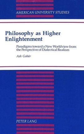 Philosophy as Higher Enlightenment