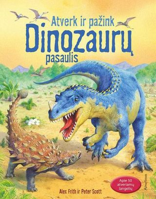 Atverk ir pažink. Dinozaurų pasaulis
