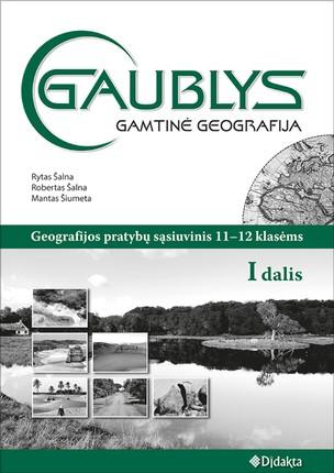 Gaublys. Gamtinė geografija. Pratybų sąsiuvinis 11-12 klasei (I dalis)
