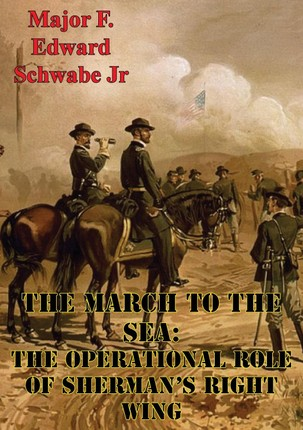 March To The Sea: The Operational Role Of Sherman's Right Wing