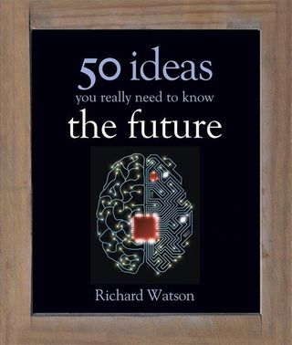 50 Ideas You Really Need to Know: The Future