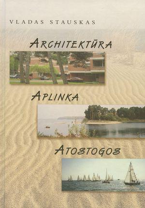 Architektūra, aplinka, atostogos