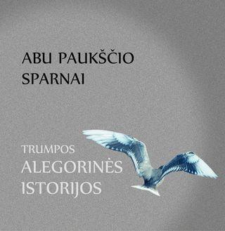 Abu paukščio sparnai. Trumpos alegorinės istorijos