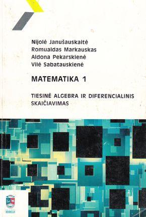 Matematika 1. Tiesinė algebra ir diferencialinis skaičiavimas