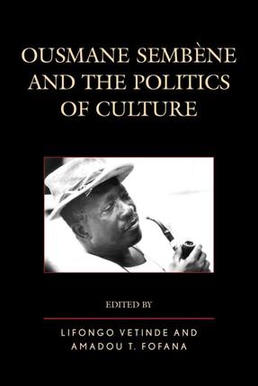 Ousmane Sembene and the Politics of Culture