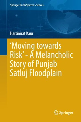'Moving towards Risk' - A Melancholic Story of Punjab Satluj Floodplain