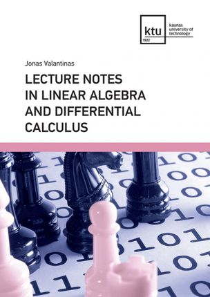 Lecture Notes in Linear Algebra and Differential Calculus
