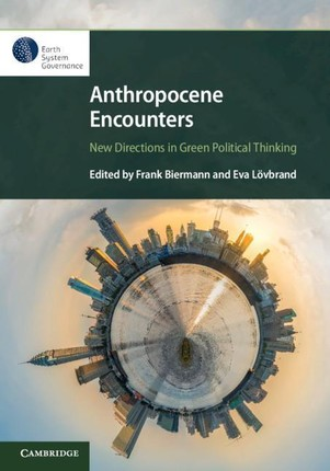 Anthropocene Encounters: New Directions in Green Political Thinking