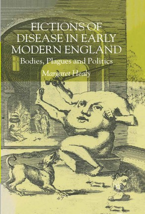 Fictions of Disease in Early Modern England
