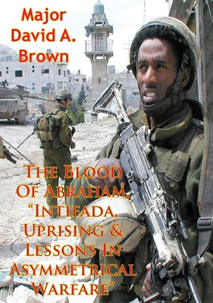 Blood Of Abraham, &quote;Intifada, Uprising & Lessons In Asymmetrical Warfare&quote;