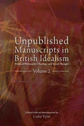 Unpublished Manuscripts in British Idealism - Volume 2