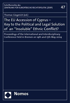 The EU Accession of Cyprus - Key to the Political and Legal Solution of an -Insoluble- Ethnic Conflict?