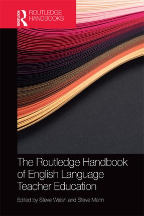 The Routledge Handbook of English Language Teacher Education