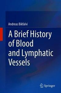 A Brief History of Blood and Lymphatic Vessels