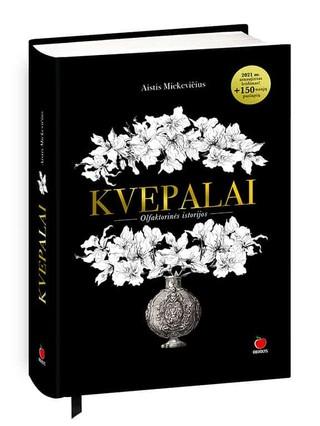 """KVEPALAI: aromatų magija, arba olfaktorinės istorijos - Aistis Mickevičius atskleidžia kvepalų paslaptis! Viskas, ką turite žinoti nuo """"Chanel No.5"""" iki Juozo Statkevičiaus """"Eau de Parfum"""""""