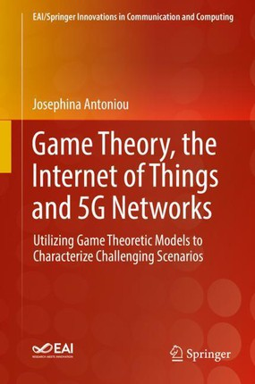 Game Theory and the Internet of Things, the Internet of Things, and, 5G Networks