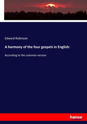 A harmony of the four gospels in English:
