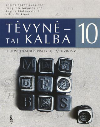 Tėvynė - tai kalba. 2-asis lietuvių kalbos pratybų sąsiuvinis X klasei