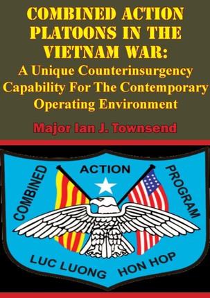 Combined Action Platoons In The Vietnam War: