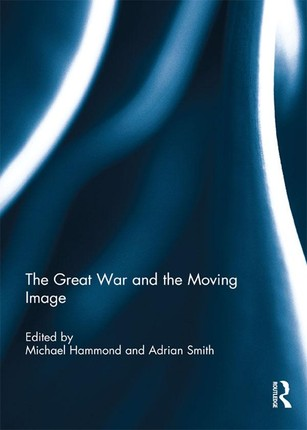 The Great War and the Moving Image