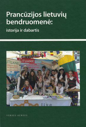 Prancūzijos lietuvių bendruomenė: istorija ir dabartis