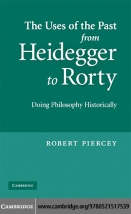 Uses of the Past from Heidegger to Rorty