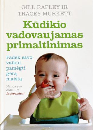 Kūdikio vadovaujamas primaitinimas: padėk savo vaikui pamėgti gerą maistą