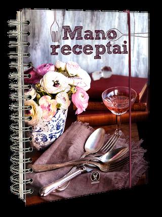 MANO RECEPTAI: patogi užrašinė visiems skaniausiems Jūsų receptams!