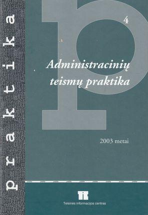 Administracinių teismų praktika (2003 metai)