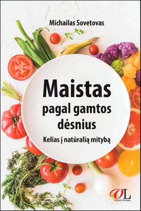 Maistas pagal gamtos dėsnius: kelias į natūralią mitybą