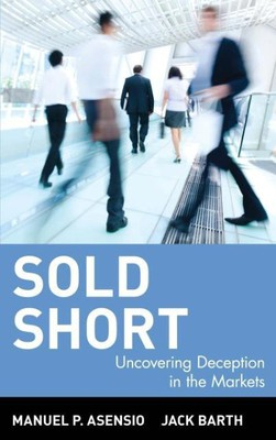 Sold Short: Uncovering Deception in the Markets