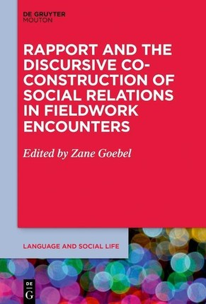 Rapport and the Discursive Co-Construction of Social Relations in Fieldwork Encounters