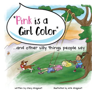 """Pink is a Girl Color""...and other silly things people say."