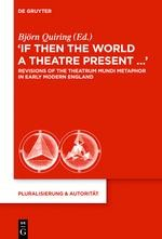 """If Then the World a Theatre Present..."""