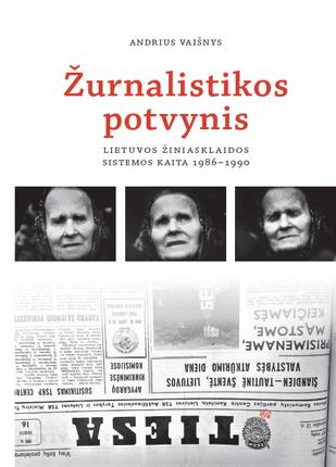 Žurnalistikos potvynis: Lietuvos žiniasklaidos sistemos kaita, 1986–1990