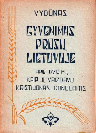 Gyvenimas prūsų Lietuvoje. Apie 1770 m. kaip jį vaizdavo Kristijonas Donelaitis