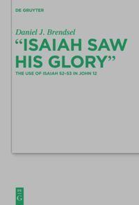 """Isaiah Saw His Glory"""