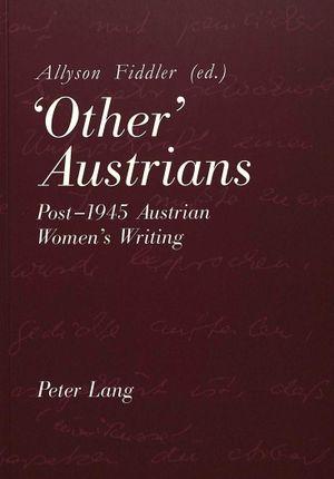 'Other' Austrians: Post-1945 Austrian Women's Writing