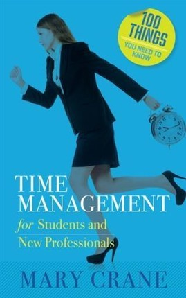 100 Things You Need to Know: Time Management