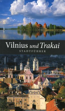 Vilnius und Trakai. Stadtführer (vokiečių k.)
